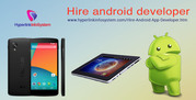 Hire Android Developer,  Best Quality Services at $15/hour